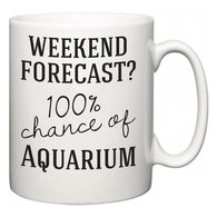 Weekend Forecast?  100% Chance of Aquarium  Mug