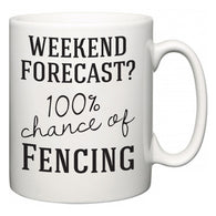 Weekend Forecast?  100% Chance of Fencing  Mug