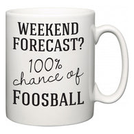 Weekend Forecast?  100% Chance of Foosball  Mug