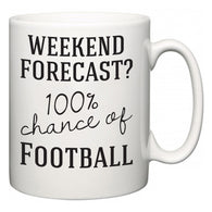 Weekend Forecast?  100% Chance of Football  Mug