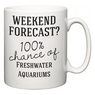 Weekend Forecast?  100% Chance of Freshwater Aquariums  Mug