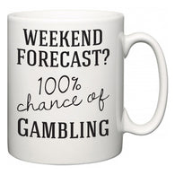Weekend Forecast?  100% Chance of Gambling  Mug