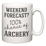 Weekend Forecast?  100% Chance of Archery  Mug