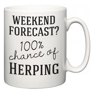 Weekend Forecast?  100% Chance of Herping  Mug