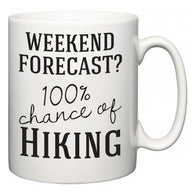 Weekend Forecast?  100% Chance of Hiking  Mug