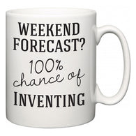 Weekend Forecast?  100% Chance of Inventing  Mug