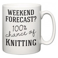 Weekend Forecast?  100% Chance of Knitting  Mug