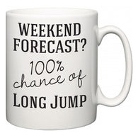 Weekend Forecast?  100% Chance of Long Jump  Mug