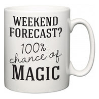 Weekend Forecast?  100% Chance of Magic  Mug