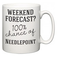 Weekend Forecast?  100% Chance of Needlepoint  Mug