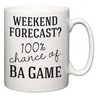 Weekend Forecast?  100% Chance of Ba Game  Mug