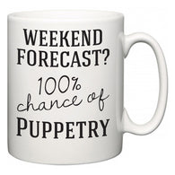 Weekend Forecast?  100% Chance of Puppetry  Mug