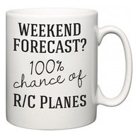 Weekend Forecast?  100% Chance of R/C Planes  Mug