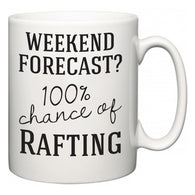 Weekend Forecast?  100% Chance of Rafting  Mug