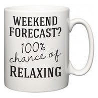 Weekend Forecast?  100% Chance of Relaxing  Mug