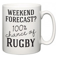 Weekend Forecast?  100% Chance of Rugby  Mug