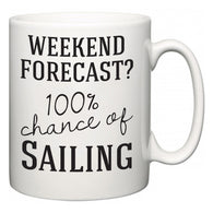 Weekend Forecast?  100% Chance of Sailing  Mug