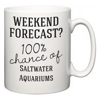 Weekend Forecast?  100% Chance of Saltwater Aquariums  Mug