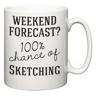 Weekend Forecast?  100% Chance of Sketching  Mug