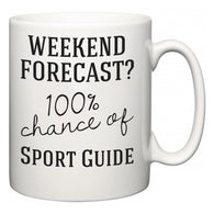 Weekend Forecast?  100% Chance of Sport Guide  Mug