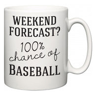 Weekend Forecast?  100% Chance of Baseball  Mug