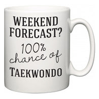 Weekend Forecast?  100% Chance of Taekwondo  Mug