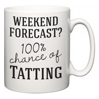 Weekend Forecast?  100% Chance of Tatting  Mug