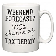 Weekend Forecast?  100% Chance of Taxidermy  Mug