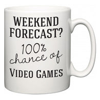 Weekend Forecast?  100% Chance of Video Games  Mug