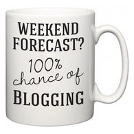 Weekend Forecast?  100% Chance of Blogging  Mug