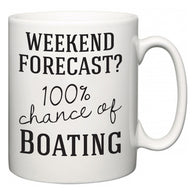 Weekend Forecast?  100% Chance of Boating  Mug