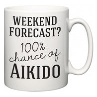 Weekend Forecast?  100% Chance of Aikido  Mug