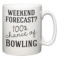Weekend Forecast?  100% Chance of Bowling  Mug