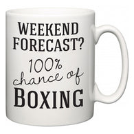 Weekend Forecast?  100% Chance of Boxing  Mug
