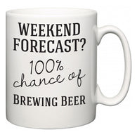 Weekend Forecast?  100% Chance of Brewing Beer  Mug