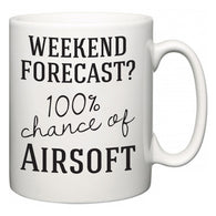 Weekend Forecast?  100% Chance of Airsoft  Mug