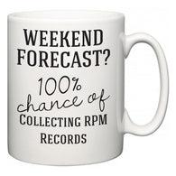 Weekend Forecast?  100% Chance of Collecting RPM Records  Mug