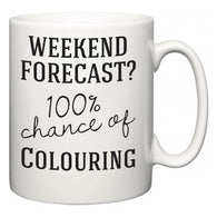 Weekend Forecast?  100% Chance of Colouring  Mug