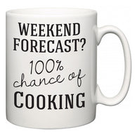 Weekend Forecast?  100% Chance of Cooking  Mug