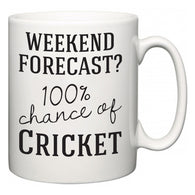Weekend Forecast?  100% Chance of Cricket  Mug