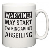 Warning!  May Start Talking About Abseiling  Mug