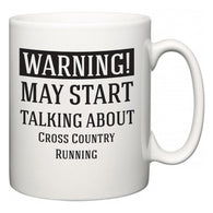Warning!  May Start Talking About Cross Country Running  Mug