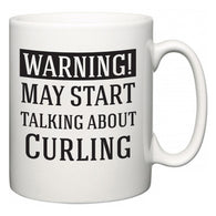 Warning!  May Start Talking About Curling  Mug