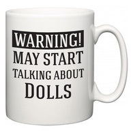 Warning!  May Start Talking About Dolls  Mug