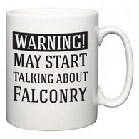 Warning!  May Start Talking About Falconry  Mug