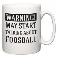 Warning!  May Start Talking About Foosball  Mug