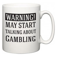 Warning!  May Start Talking About Gambling  Mug