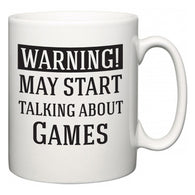 Warning!  May Start Talking About Games  Mug