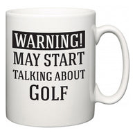 Warning!  May Start Talking About Golf  Mug