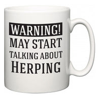 Warning!  May Start Talking About Herping  Mug